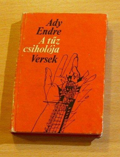 Ady Endre: A tűz csiholója