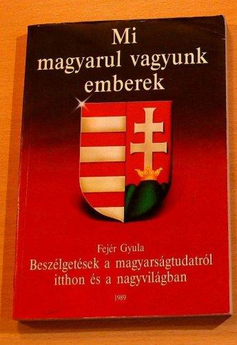 Mi magyarul vagyunk emberek
