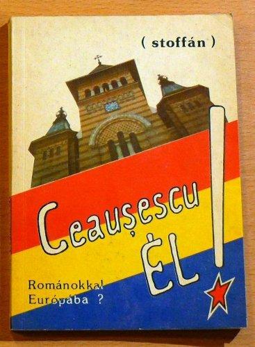 Ceausescu él!  - Románokkal európába? -