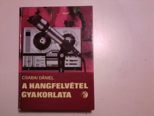 Csabai Dániel - A Hangfelvétel gyakorlata