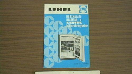 Lehel hűtőszekrény használati utasítás