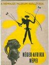 Néprajzi  Múzeum kiállítás Afrika