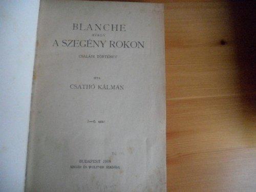 Csathó Kálmán- Blanche avagy a szegény rokonok