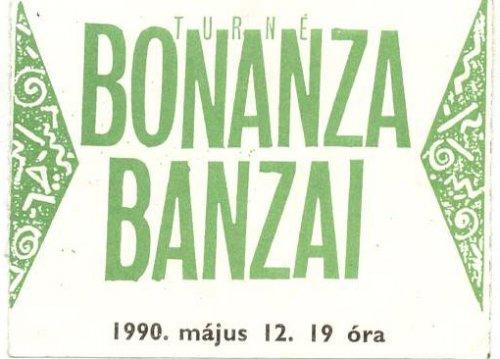 Bonanza Banzai koncertjegy  1990.
