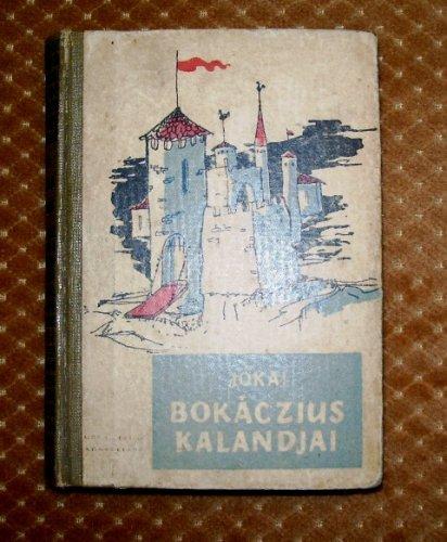 Jókai Mór - Bokáczius kalandjai