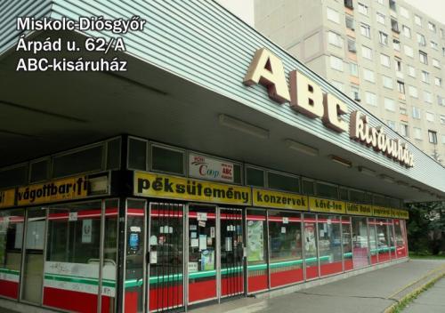 Miskolc - Diósgyőri lakótelep, Árpád úti ABC kisáruház