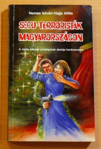 Secu-Terroristák Magyarországon