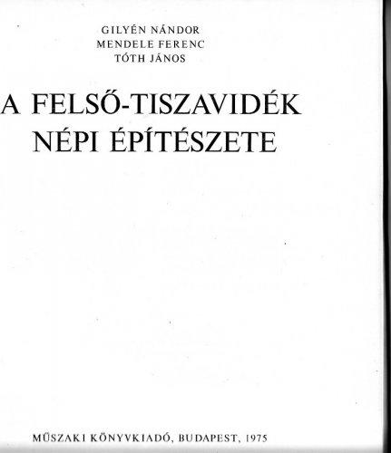 A Felső-Tiszavidék népi épitészete