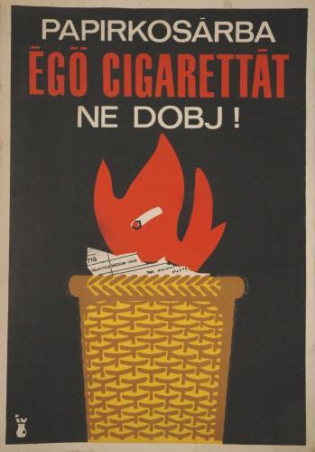 Papírkosárba égő cigarettát ne dobj!